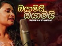 Oyamai Oyamai Isurika Madushani Mp3 Song Download - Oyamai Oyamai