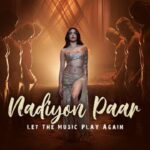 Nadiyon Paar - Let the Music Play Again Mp3 Song Download
